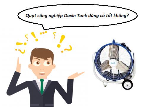 quạt công nghiệp dasin tank dùng có tốt không