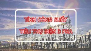 tính công suất tiêu thụ điện 3 pha